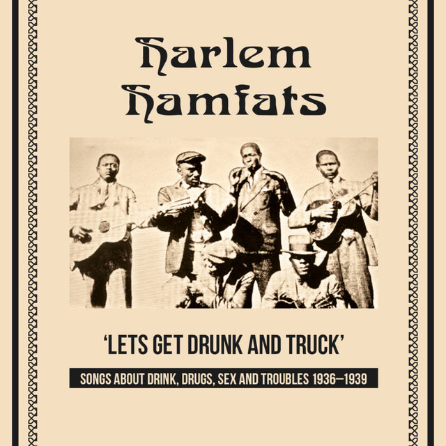Lets Get Drunk and Truck (Songs About Drink, Drugs, Sex and Troubles 1936 - 1939)