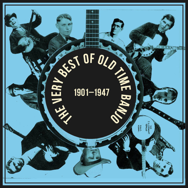 Couverture de The Very Best of Old Time Banjo 1901 - 1947