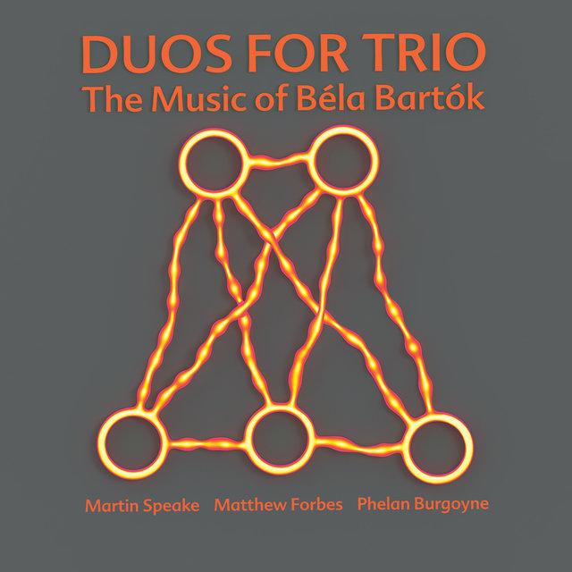 Duos for Trio: The Music of Béla Bartók