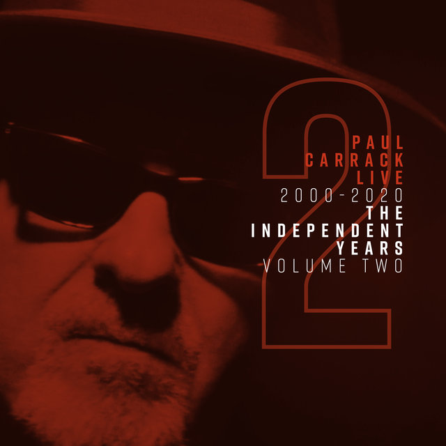 Paul Carrack Live: The Independent Years, Vol. 2 (2000 - 2020)