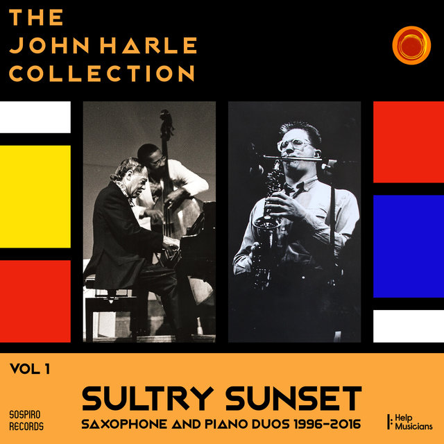The John Harle Collection Vol. 1: Sultry Sunset (Saxophone and Piano Duos 1996-2016)