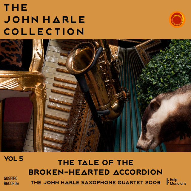 Couverture de The John Harle Collection Vol. 5: The Tale of the Broken-Hearted Accordion (The John Harle Saxophone Quartet 2003)