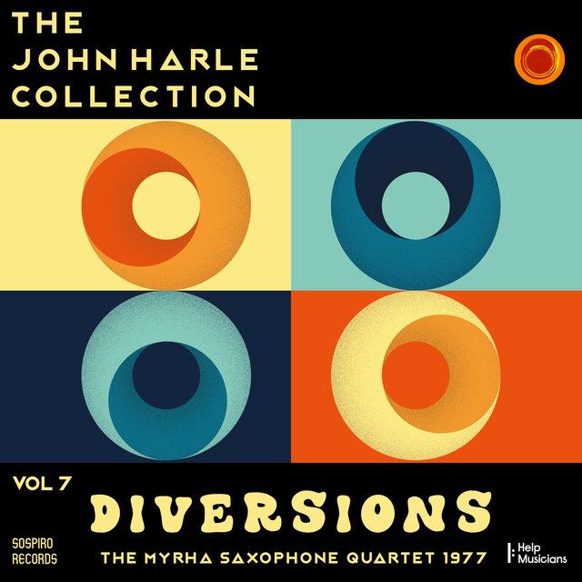 Couverture de The John Harle Collection Vol. 7: Diversions (The Myrha Saxophone Quartet 1977)