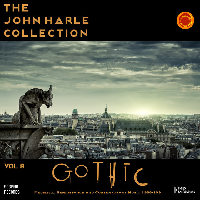 Couverture de The John Harle Collection Vol. 8: Gothic (Medieval, Renaissance and Contemporary Music 1988 - 1991)