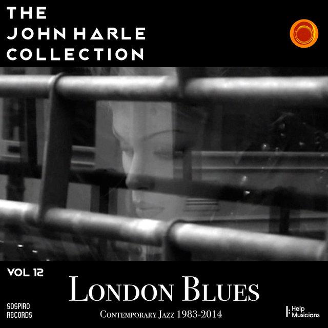 Couverture de The John Harle Collection Vol. 12: London Blues