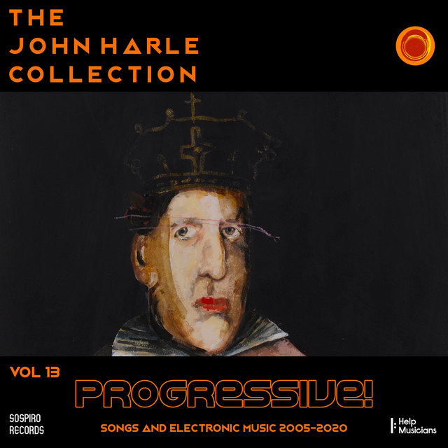 Couverture de The John Harle Collection Vol. 13: Progressive! (Songs and Electronic Music 2005-2020)