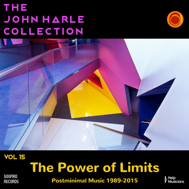 Couverture de The John Harle Collection Vol. 15: The Power of Limits (Post Minimal Music 1989-2015)