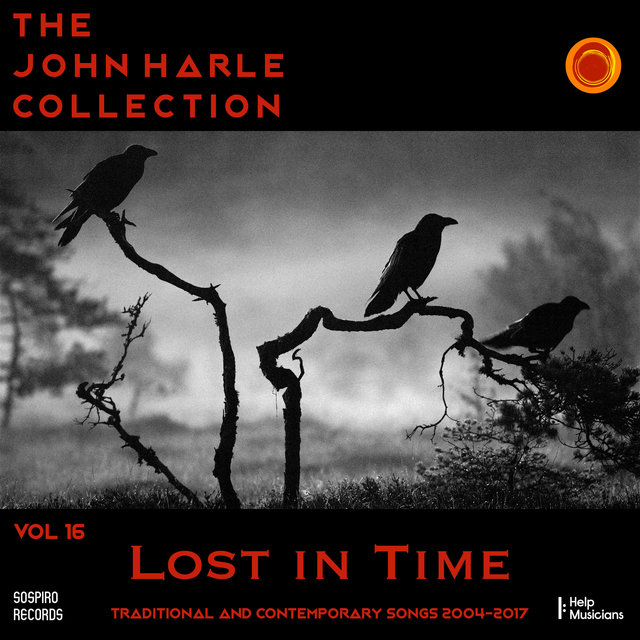 Couverture de The John Harle Collection Vol. 16: Lost in Time (Traditional and Contemporary Songs 2004-2017)