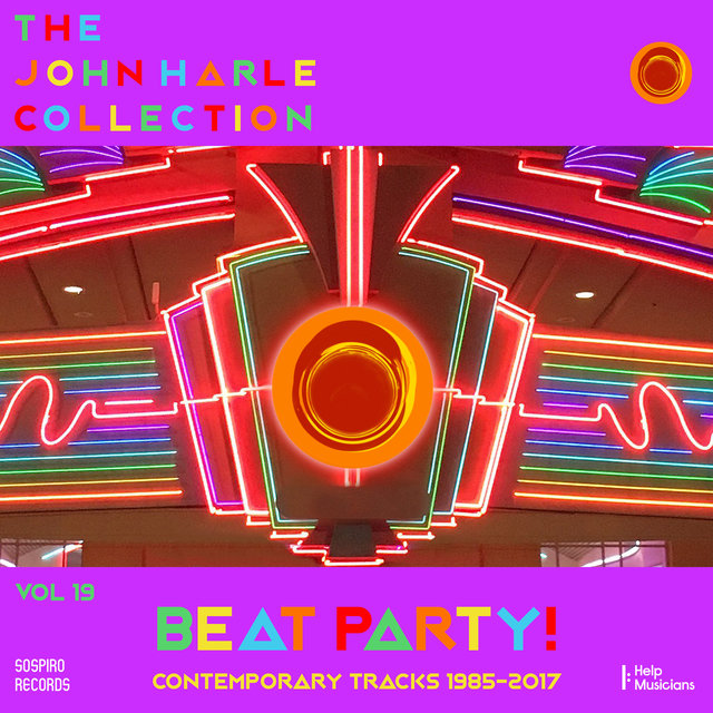 Couverture de The John Harle Collection Vol. 19: Beat Party! (Contemporary Tracks 1985-2017)