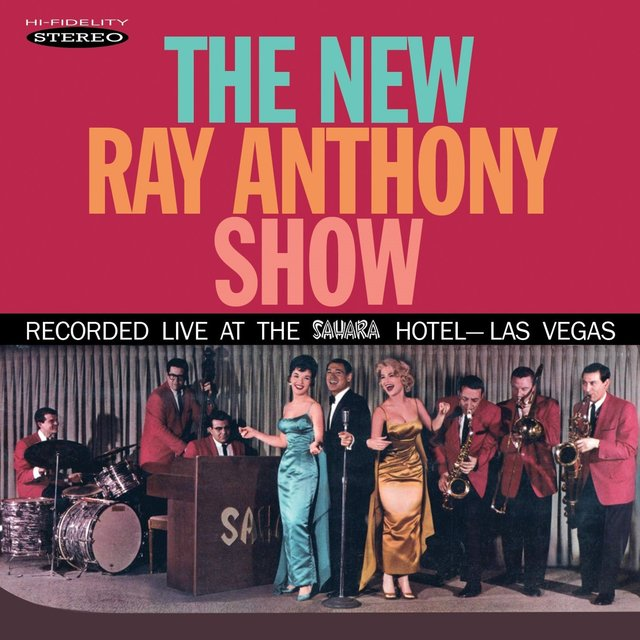 The New Ray Anthony Show (Recorded Live at the Sahara Hotel, Las Vegas)