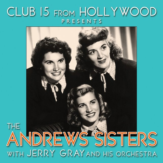 Couverture de Club 15 from Hollywood Presents The Andrews Sisters