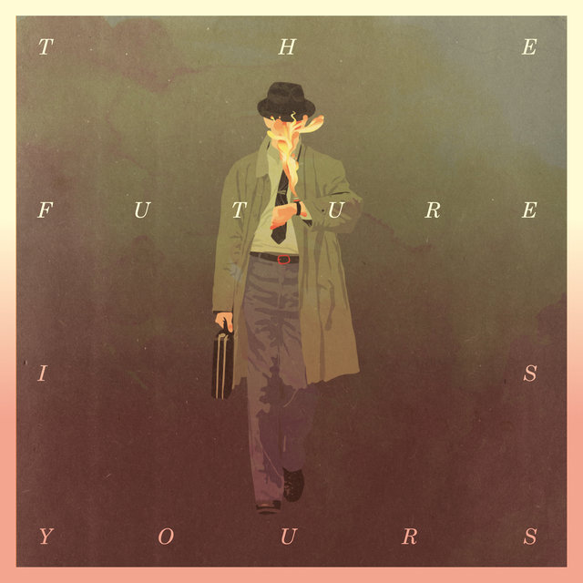 The Future Is Yours - EP
