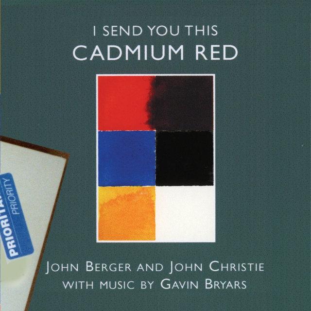 Bryars: I Send You This Cadmium Red