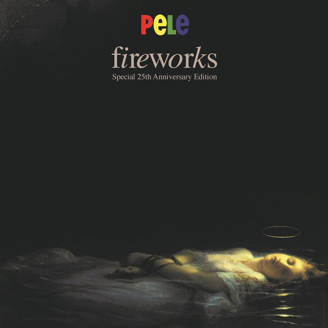 Fireworks: Special 25th Anniversary Edition