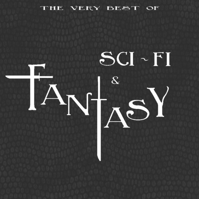 The Very Best of Sci-fi & Fantasy (From Sucker Punch to V for Vendetta) [Original Motion Picture Soundtrack]