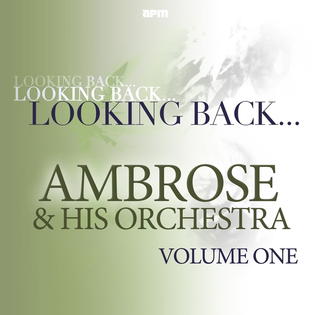 Looking Back...ambrose & His Orchestra, Vol. 1