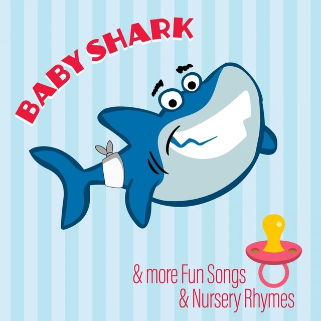Baby Shark & More Fun Songs & Nursery Rhymes