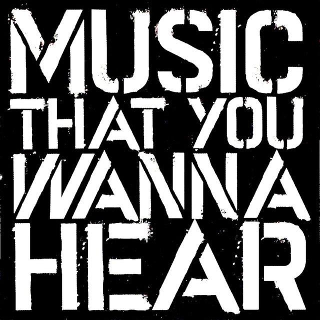 Couverture de Music That You Wanna Hear