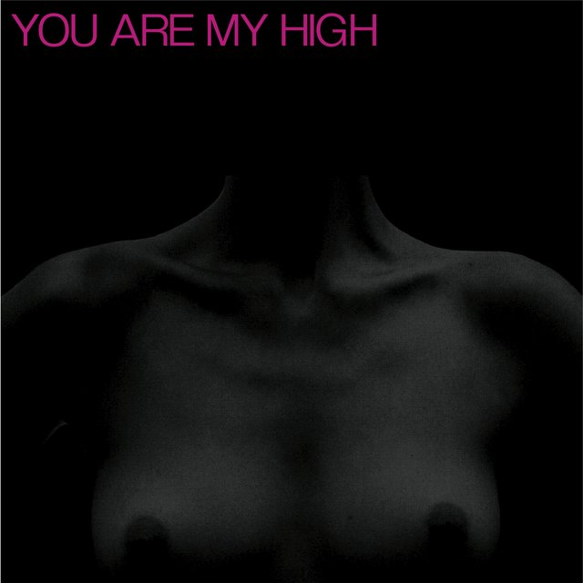 You Are My High - EP