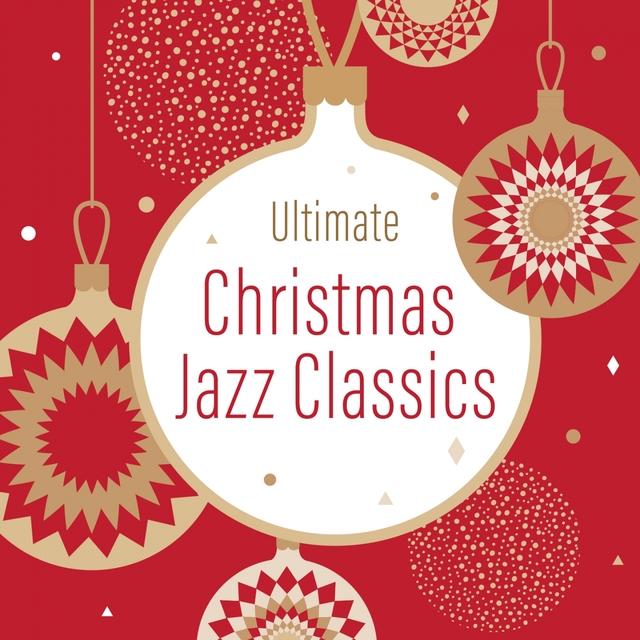 Couverture de Ultimate Christmas Jazz Classics
