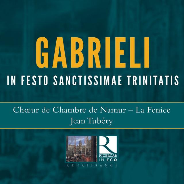 Gabrieli: In Festo Sanctissimae Trinitatis (Ricercar in Eco)