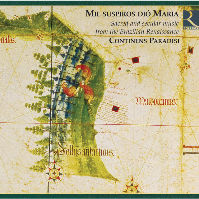 Mil suspiros dió Maria: Sacred and Secular Music From the Brazilian Renaissance