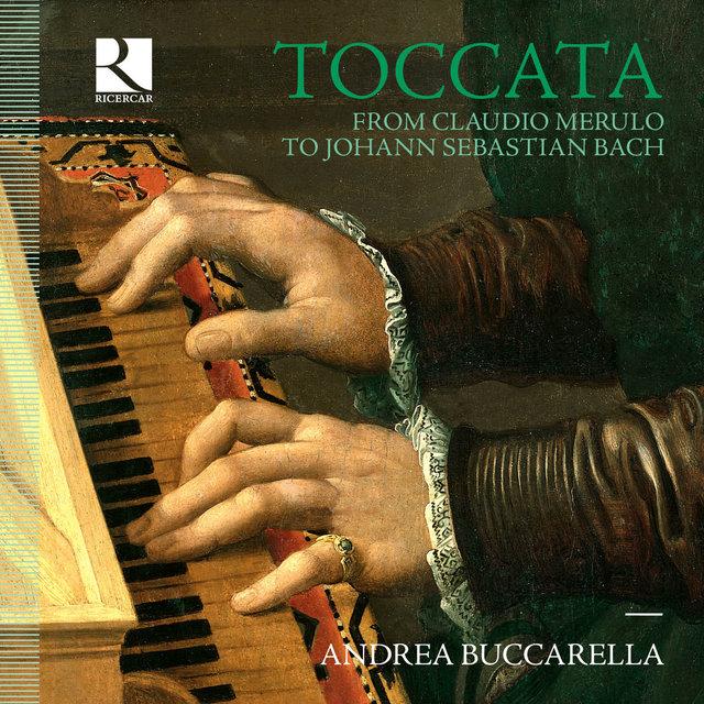 Toccata: From Claudio Merulo to Johann Sebastian Bach