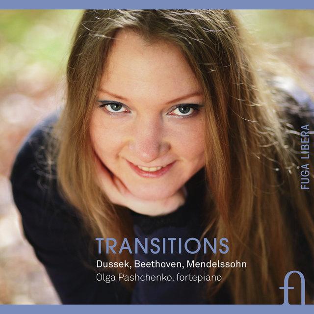 Dussek, Beethoven & Mendelssohn: Transitions