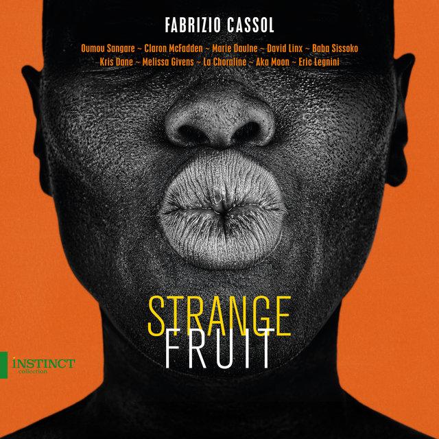 Strange Fruit (By Fabrizio Cassol)