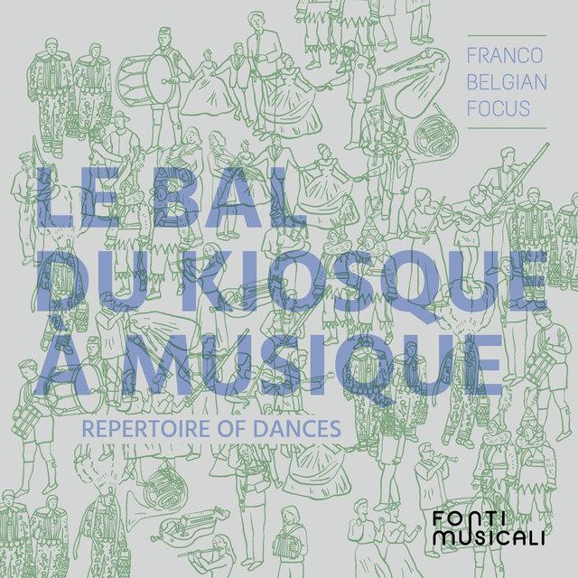 Le bal du kiosque à musique: Repertoire of Dances