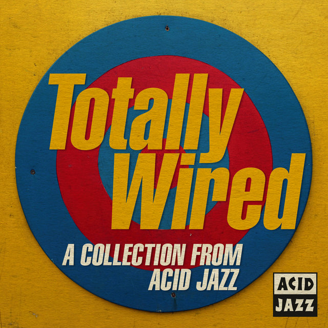 Totally Wired: A Collection From Acid Jazz