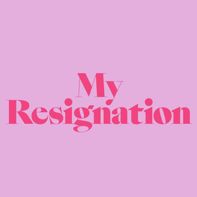 My Resignation
