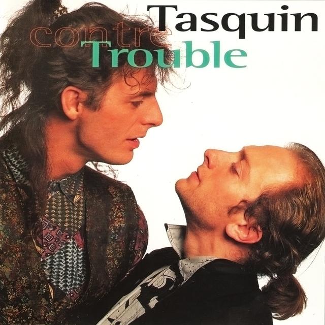 Tasquin contre Trouble