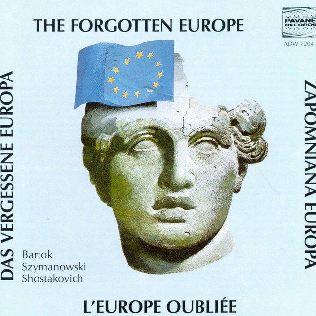 Bartók, Szymanowski & Shostakovich: The Forgotten Europe