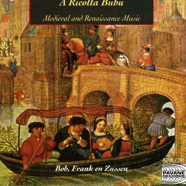 A Ricolta Bubu: Medieval and Renaissance Music