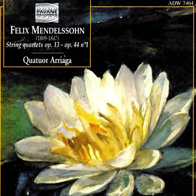 Mendelssohn: String Quartets Op. 13 & Op. 44 No. 1