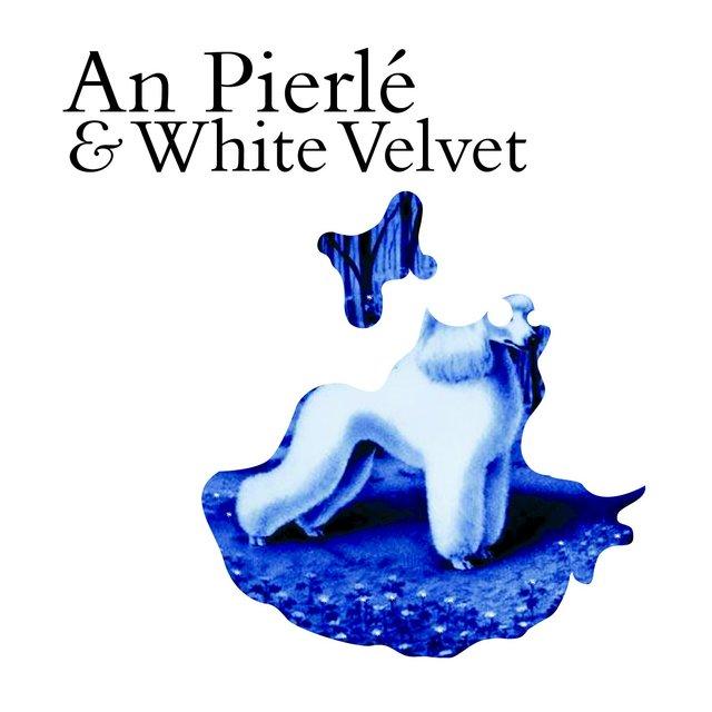 An Pierle & White Velvet