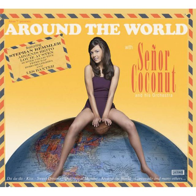Around the World With Señor Coconut and His Orchestra