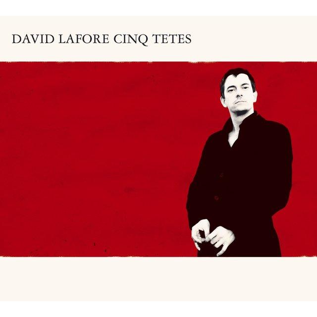 David Lafore 5 Têtes