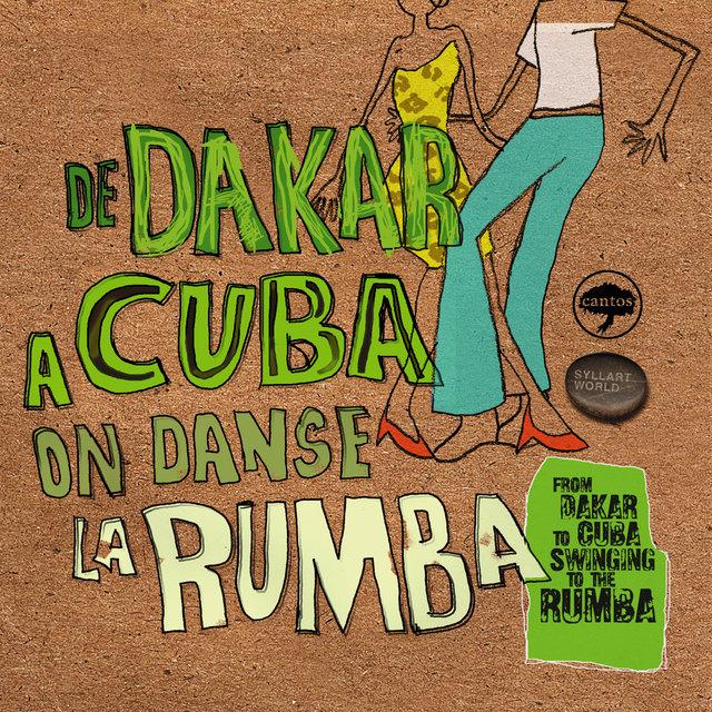 Couverture de De Dakar à Cuba on danse la rumba