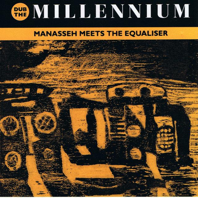 Dub the Millenium (Manasseh Meets the Equaliser)