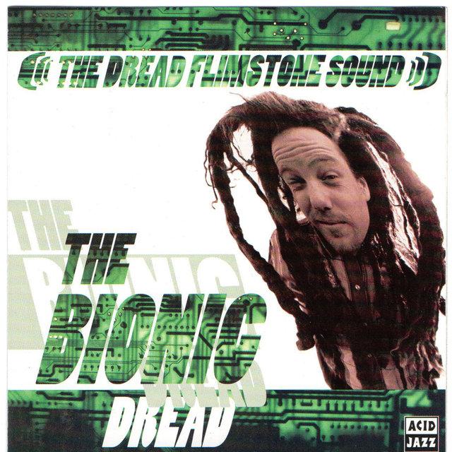 The Bionic Dread