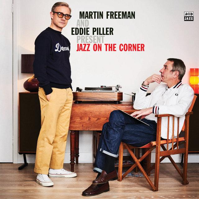 Couverture de Martin Freeman and Eddie Piller Present Jazz on the Corner