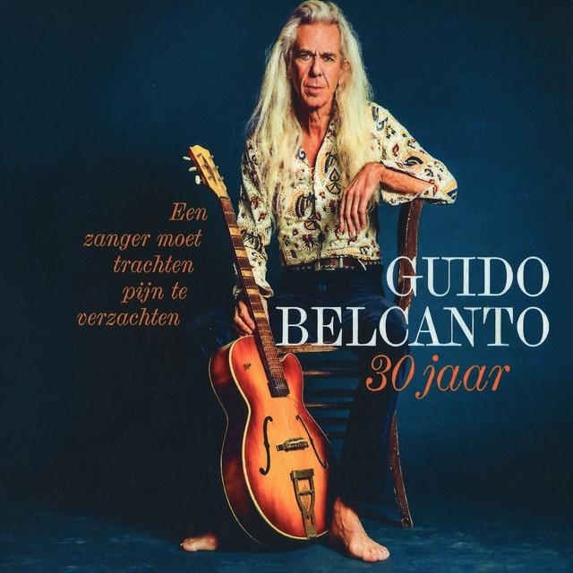 Een Zanger Moet Trachten Pijn Te Verzachten (Guido Belcanto 30 Jaar) [Live]