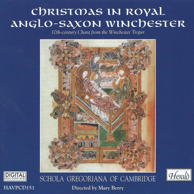 Christmas in Royal Anglo-Saxon Winchester: 10th Century Chant from the Winchester Troper
