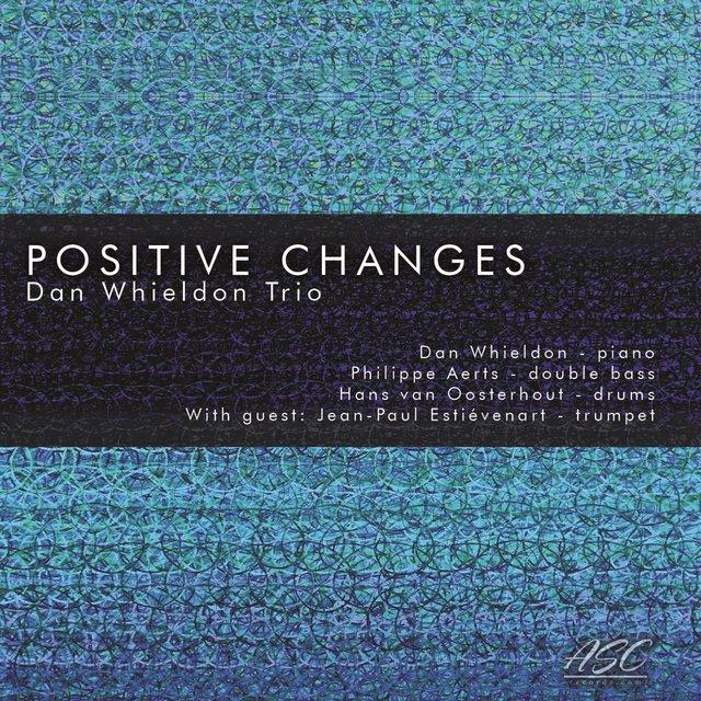 Positive Changes (feat. Philippe Aerts, Hans Van Oosterhout & Jean-paul Estiévenart)