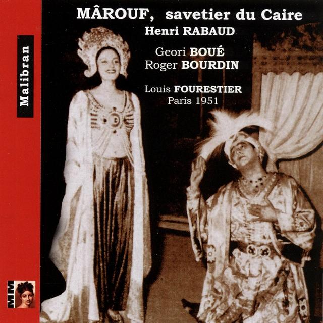 Rabaud: Mârouf, savetier du Caire