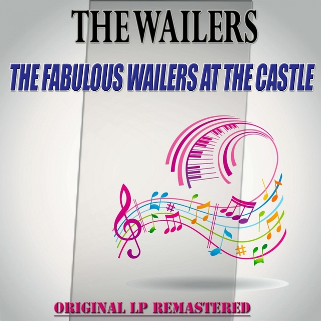 The Fabulous Wailers at the Castle - Original Lp Remastered