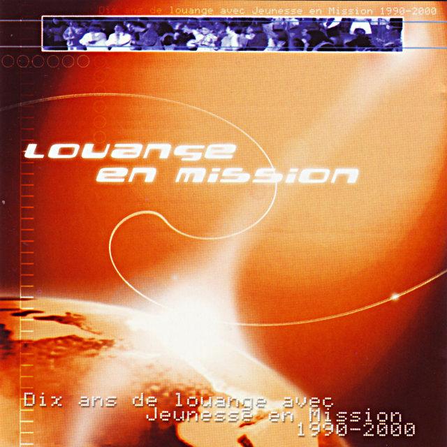 Louange en mission, Vol. 1 (Dix ans de louange avec Jeunesse en Mission 1990-2000)