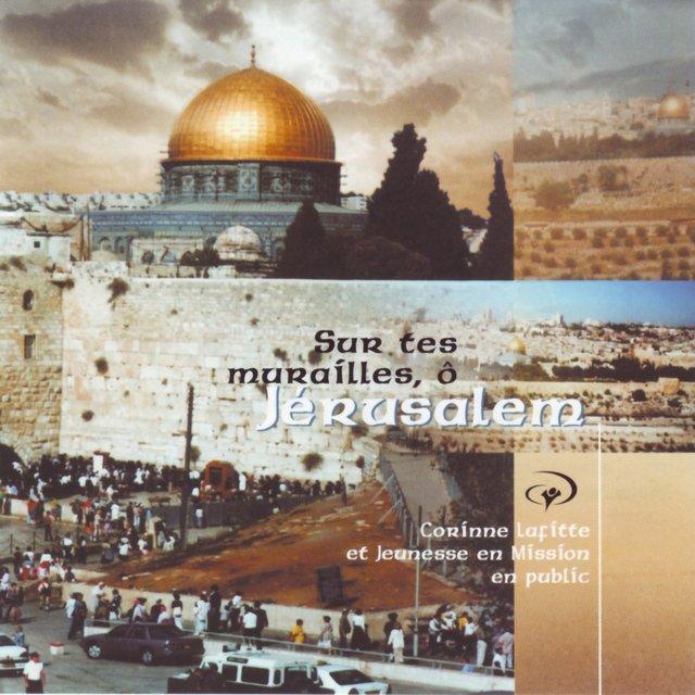Sur tes murailles, ô Jérusalem (En public)
